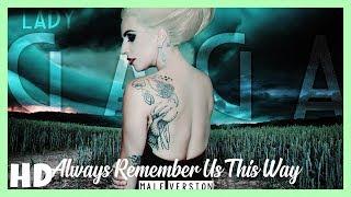Baixar Lady Gaga - Always Remember Us This Way | (MALE VERSION)