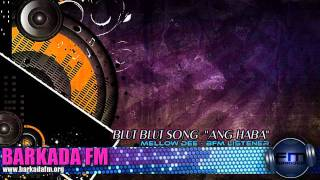 Barkada FM - Blut Blut Song by Mellow Dee