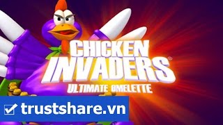 PLAY VIEW game Chicken Invaders 4 - ultimate omelette Android - TrustShare