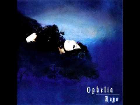Kaya - Ophelia