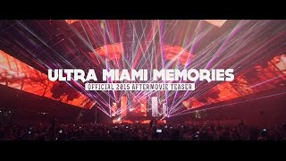 ULTRA MIAMI 2015 MEMORIES (Official Aftermovie Teaser) 4K