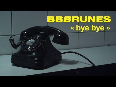 BB BRUNES - Bye Bye