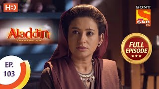 Aladdin - Ep 103 - Full Episode - 7th January, 2019