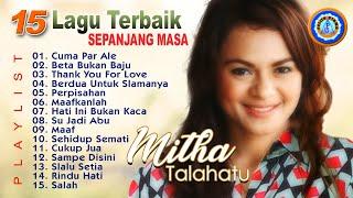 Download lagu 15 Lagu Ambon Terbaik Terpopuler - Mitha Talahatu | Lagu Ambon Terbaru | Full Album