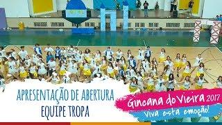 Equipe TROPA | Apresentação de Abertura - 13ª Gincana do Vieira