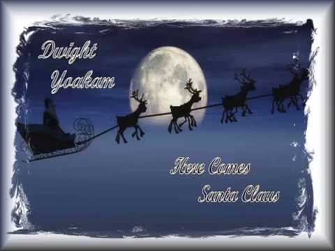 Dwight Yoakam - Here Comes Santa Claus