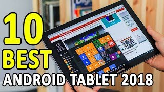 10 BEST ANDROID TABLETS YOU CAN BUY IN 2018 [BUYER'S GUIDE]