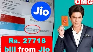Rs. 27718 Bill from Jio | Shocking