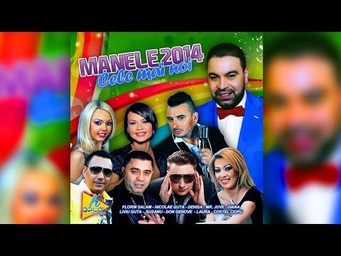 Manele Noi 2014 (Colaj 54 min) Florin Salam,Guta , Denisa ,Susanu , MR. Juve