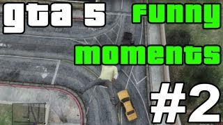 GTA 5 Funny Moments #2 (Grand Theft Auto 5 Funny Moments #2)