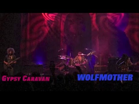 WOLFMOTHER - Gypsy Caravan - LIVE from TORONTO