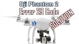 Dji Phanton 2 Error 29 Not Stationary or Sensor Bias Too Big SOLUTION