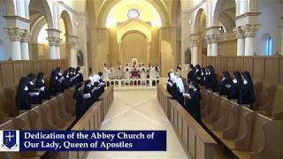 Consecration Of The Abbey Church Of Our Lady Queen Of Apostles