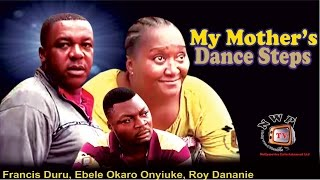 My Mother's Dance Steps Nigerian Movie [Part 1]