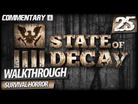 State of Decay Walkthrough Gameplay - PART 25   Hard Times With Zombie Infestations (Commentary)