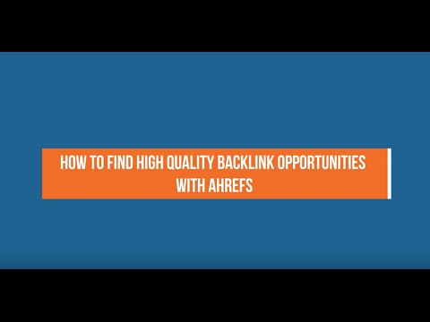 How To Find High Quality Backlink Opportunities with Ahrefs