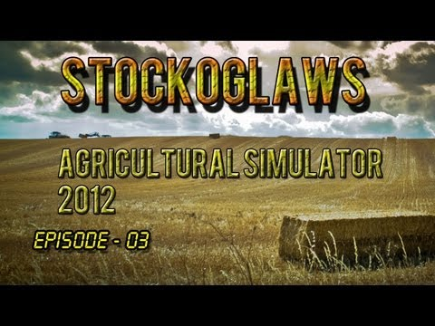 Lets Play Agricultural Simulator 2012 - Ep 003