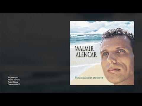 Walmir Alencar - Ao partir do pão
