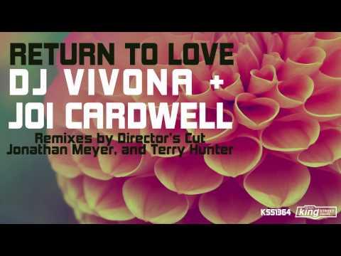 DJ Vivona & Joi Cardwell - Return To Love (A Directors Cut Treatment)