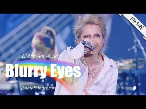 [Re-Sub] L'Arc~en~Ciel - Blurry Eyes | 25th L'Anniversary LIVE