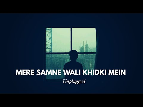 Mere Samne Wali Khidki Mein - Unplugged Cover | Aamir Shaikh | New Version 2018 | Hindi/English
