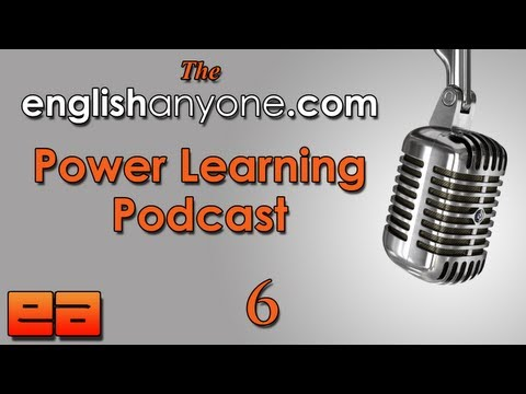 The Power Learning Podcast – 6 – Grammar & Pronunciation – Learn Advanced English Podcast