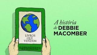 A Hist�ria de Debbie Macomber - Livros Que Vendem