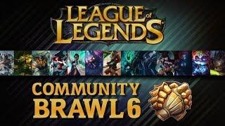 League Of Legends - Community Brawl #06