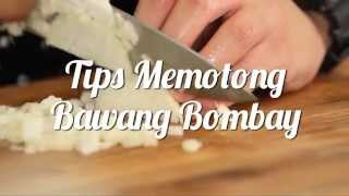 Tips Memotong Bawang Bombay (How to Slice an Onion Video)