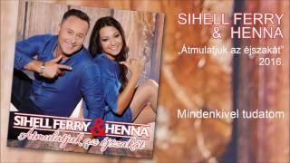 Sihell Ferry és Henna - Mindenkivel tudatom