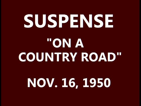 """SUSPENSE -- """"ON A COUNTRY ROAD"""" (STARRING CARY GRANT)"""