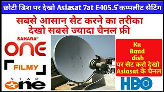 How To Set Up Asiasat 7 At E-105.5 ° SatLight KU band dish on Complete Setting and Channel List Auto