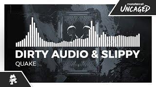 Dirty Audio & Slippy - Quake [Monstercat Release]