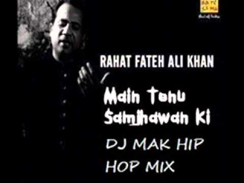 main tenu samjhawan ki   DJ MAK HIP HOP MIX