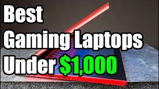 7 Best Gaming Laptops Under $1,000 You Should Check Out Before Buying