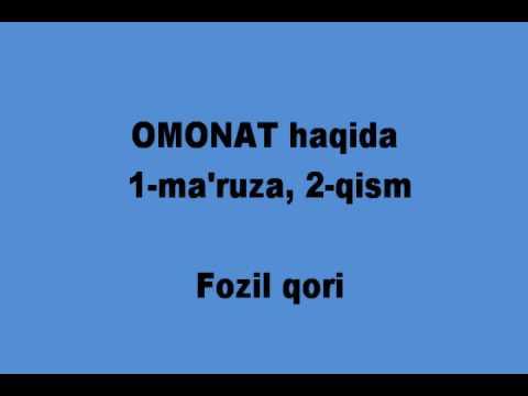 Fozil Qori Omonat haqida 1-ma'ruza 2-qism