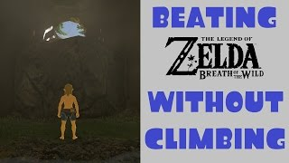 Hyrule Myths - Can You Beat Breath of the Wild Without Climbing?