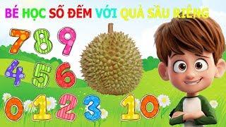 Dạy bé học đếm số Tiếng Việt    Bài 52 Bé học Số Đếm Với Quả Sầu Riêng