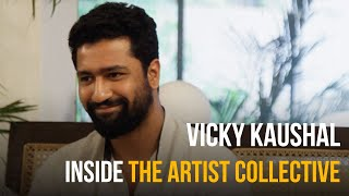 Inside The Artist Collective with Atul Mongia Ft. Vicky Kaushal | Episode 01