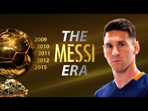 Lionel Messi ● THE MESSI ERA ● 5 Ballon d'Ors || HD