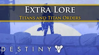 Destiny Lore - Titans and the Titan Orders (Extra Lore)