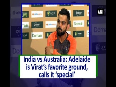 India vs Australia: Adelaide is Virat's favorite ground, calls it 'special' - #Sports News