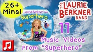 "26+ Mins - 11 ""Superhero"" Album Music Videos by The Laurie Berkner Band"