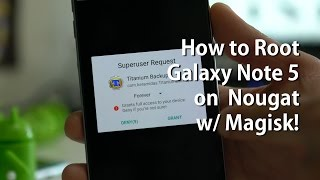 How to Root Galaxy Note 5 on Android 7.0 Nougat w/ Magisk!