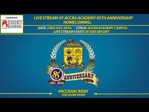 Live stream of Accra Academy 85th Anniversary Homecoming