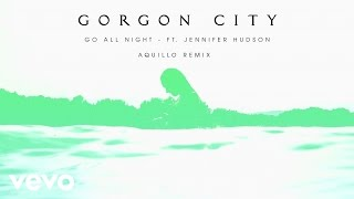 Jennifer Hudson Video - Gorgon City - Go All Night (Aquilo Remix) ft. Jennifer Hudson