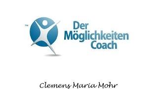 Clemens Maria Mohr - Der Möglichkeiten Coach