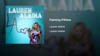 Lauren Alaina Painting Pillows