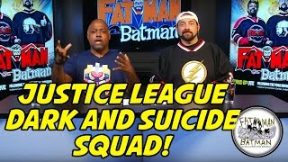 JUSTICE LEAGUE DARK AND SUICIDE SQUAD!