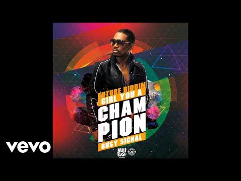 download lagu Busy Signal - Girl You a Champion gratis